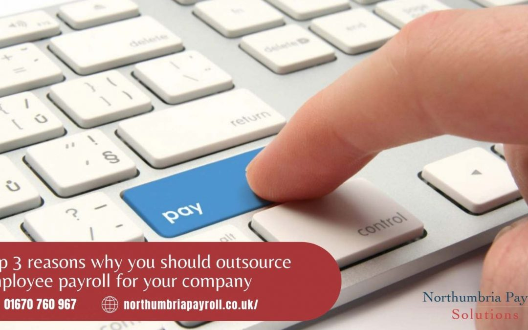 Top 3 reasons why you should outsource employee payroll for your company